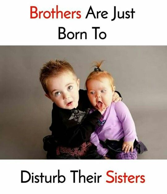 Pin By Haritha P Pradeep On The Truths Pinterest Brother Sister