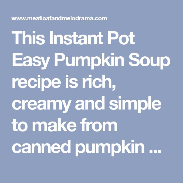 instant pot easy pumpkin soup  recipe  pumpkin soup