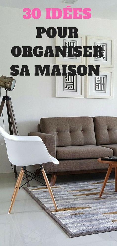 30 conseils pour organiser votre maison m nage organisation organisation maison et maison. Black Bedroom Furniture Sets. Home Design Ideas