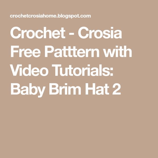 Crochet - Crosia Free Patttern with Video Tutorials: Baby Brim Hat 2 ...