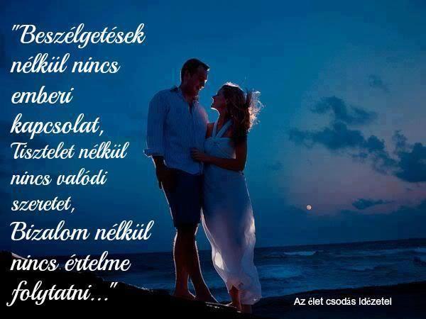 bizalom idézetek szerelem Beszélgetések nélkül nincs emberi kapcsolat, Tisztelet nélkül