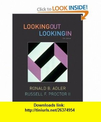 Looking out looking in 9780495796213 ronald b adler russell f looking out looking in 9780495796213 ronald b adler russell f fandeluxe Gallery