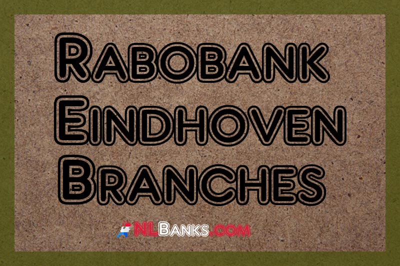 If You Are Planning To Work With A Bank In This Province Then We Can Recommend Rabobank Eindhoven Branches And Atms For Y In 2020 Branch Eindhoven Banking Institution