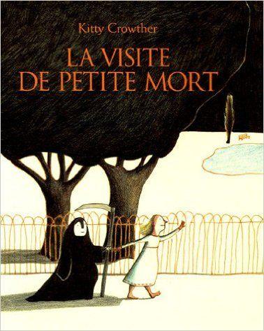 Amazon Fr La Visite De Petite Mort Kitty Crowther
