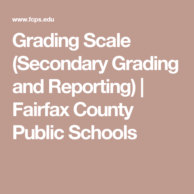 Grading Scale (Secondary Grading and Reporting) | Fairfax County Public  Schools
