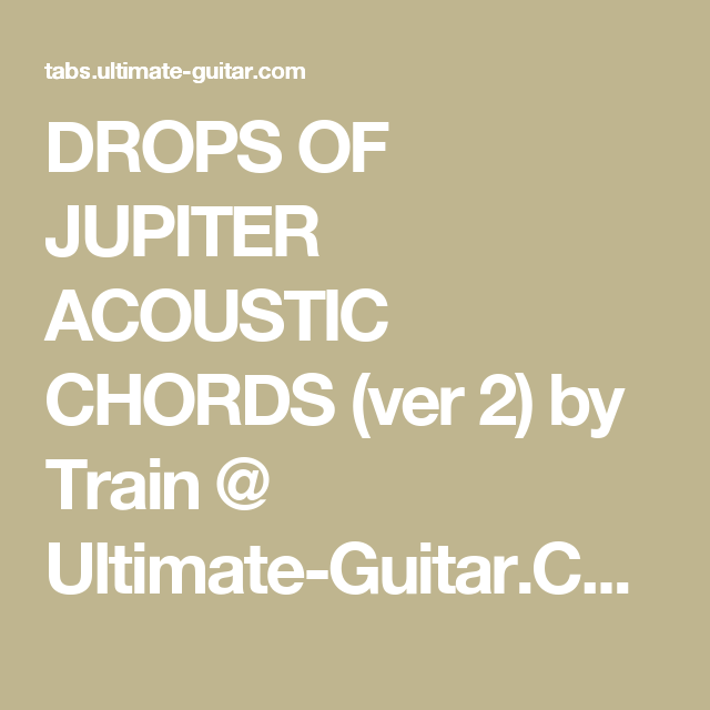 Drops Of Jupiter Acoustic Chords Ver 2 By Train Ultimate Guitar