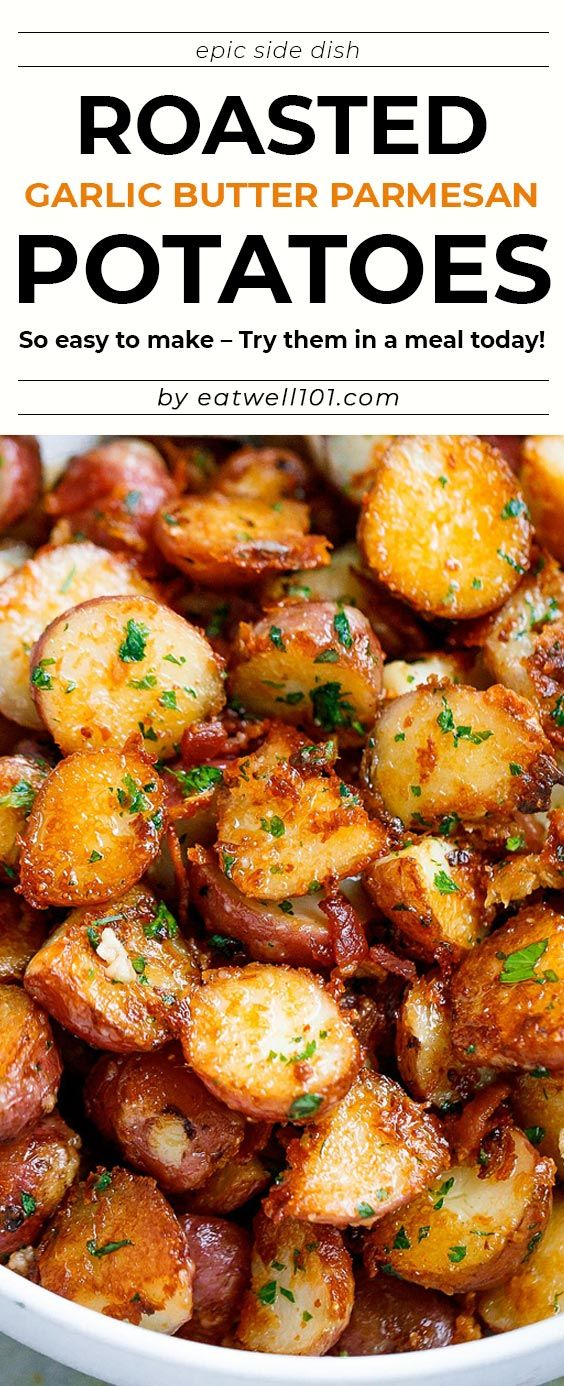 Roasted Garlic Butter Parmesan Potatoes #chickensidedishes