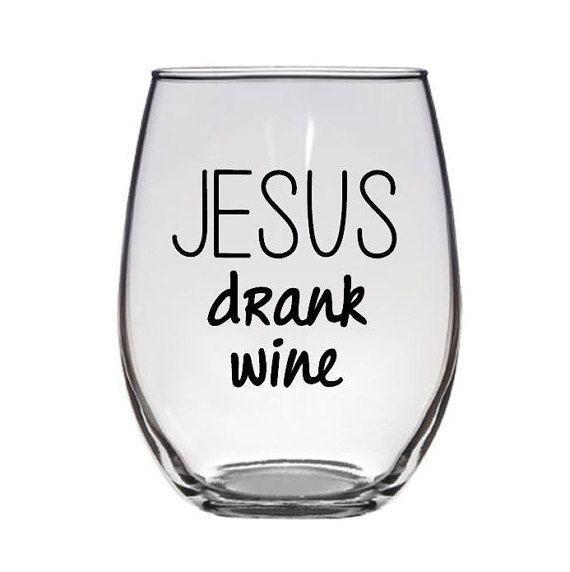 Jesus Drank Wine Glass Christian Birthday Gift For Her Present Idea Religious Glasses Custom Girlfriends Thank