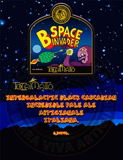 """B Space Invader -  """"Intergalatic Black Cascadian Incredible Pale Ale"""" from Italian brewers Toccalmatto. Very tasty Black IPA, their design work is awesome too: http://www.birratoccalmatto.it"""