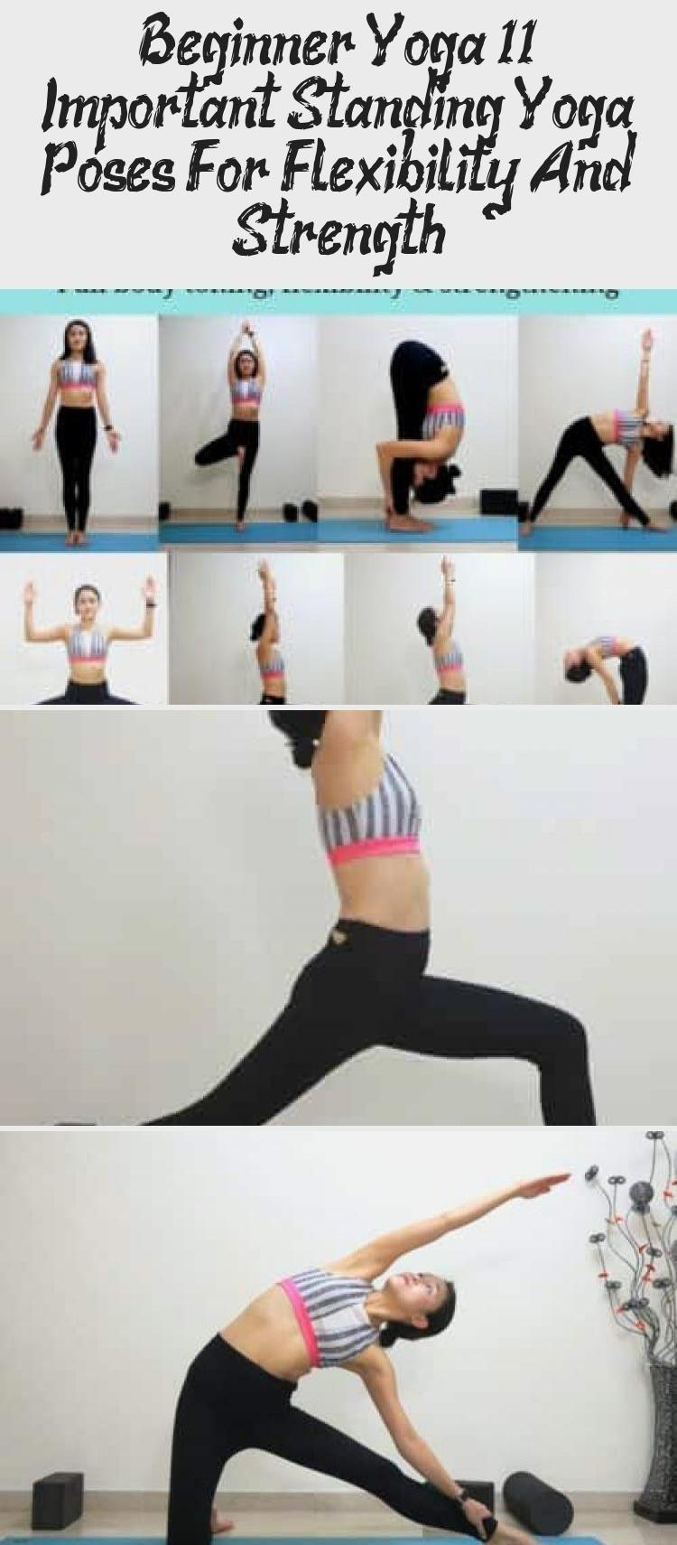 Beginner Yoga 11 Important Standing Yoga Poses For Flexibility And Strength St Beginner Yoga In 2020 Yoga For Beginners Standing Yoga Poses Yoga For Flexibility