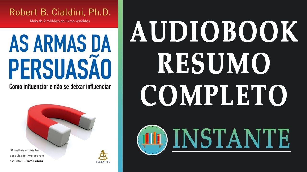 As Armas Da Persuasao Audiobook Resumo Completo Persuasao