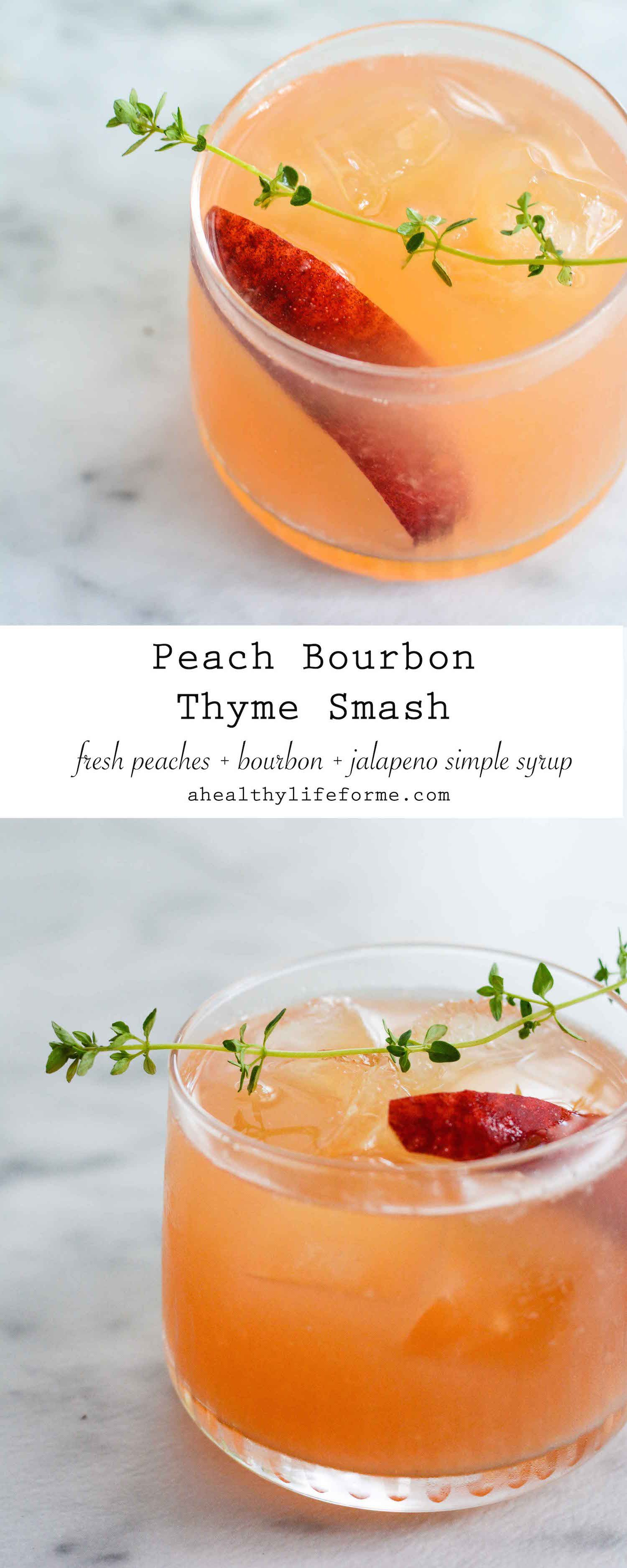 Peach Bourbon Thyme Smash Cocktail Recipe made with fresh peaches and jalapeno simple syrup   ahealthylifeforme.com