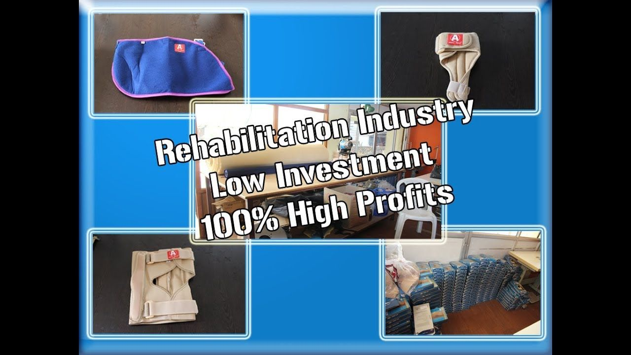 Rehabilitation Industry Low Investment 100 High Profits