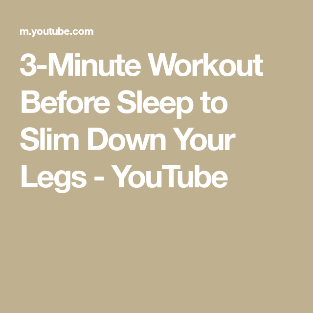 3-Minute Workout Before Sleep to Slim Down Your Legs ...