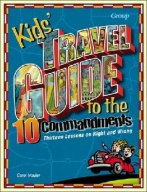 Kids Travel Guide To The Ten Commandments Thirteen Lessons On