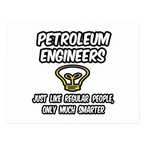 Petroleum Engineers...Regular People, Smarter Postcard