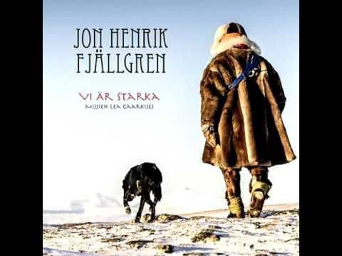 Jon Henrik Fjällgren - Mijjieh lea gaarkijes, we are strong, vi är starka - YouTube