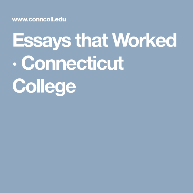 Essays that worked connecticut college essay writing resources