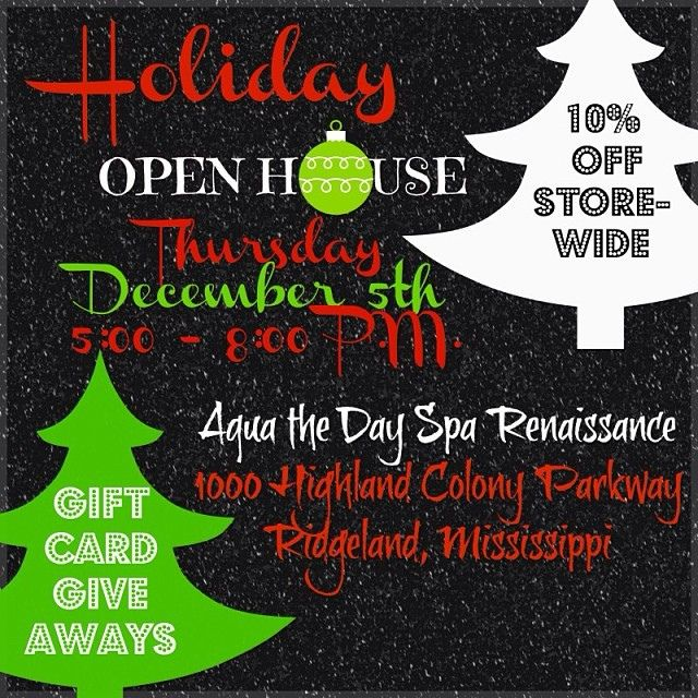Aqua The Day Spa 601.898.9024 Holiday Open House December