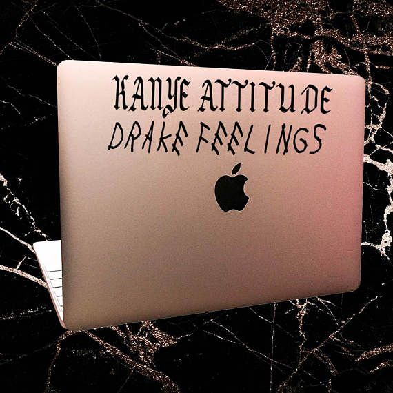 Kanye Attitude Drake Feelings Laptop Decal Car Sticker Vinyl Decal - Custom vinyl decals macbook