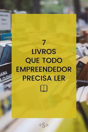 7 livros que todo empreendedor precisa ler - Negóc...