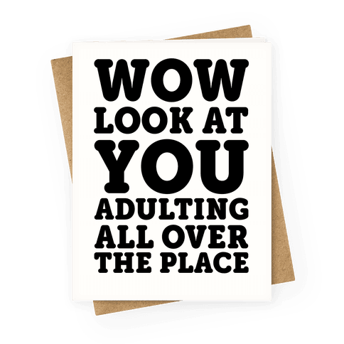 Wow Look At You Adulting All Over The Place Greeting Cards Lookhuman Birthday Cards For Friends 18th Birthday Cards Funny Graduation Cards