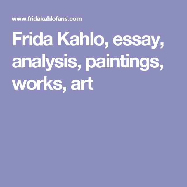 frida kahlo essay analysis paintings works art latin frida kahlo essay analysis paintings works art