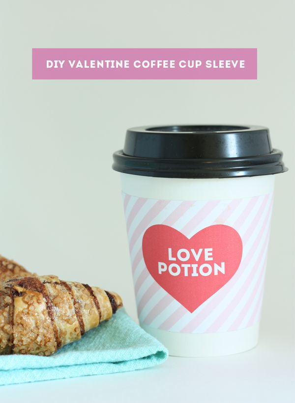FREE PRINTABLE: valentine coffee cup sleeve / The Sweet Escape #lovepotion