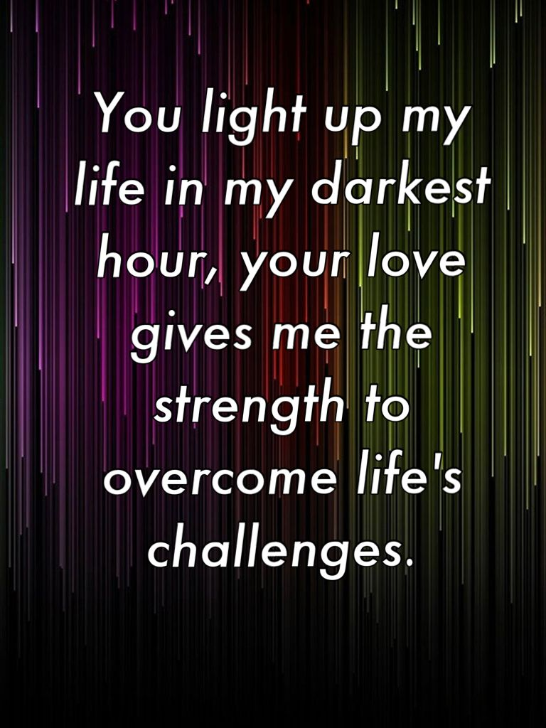 you light up my life... quote Love & Marriage Goes