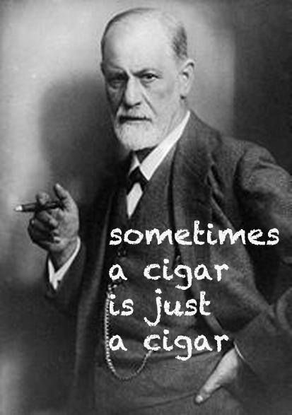 Sometimes A Cigar Is Just A Cigar