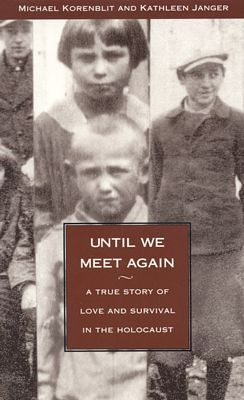 Until We Meet Again by Michael Korenblit and Kathleen Janger: An amazing holocaust love story about a couple who survived and raised their family in Oklahoma