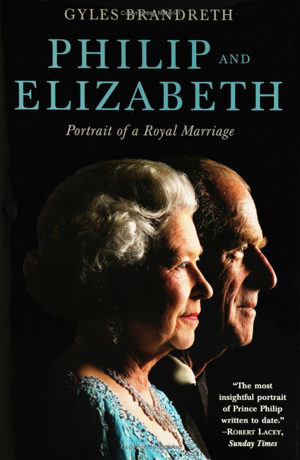 Philip and Elizabeth: Portrait of a Royal Marriage: Gyles Brandreth | Her  majesty the queen, Prince phillip, Prince philip