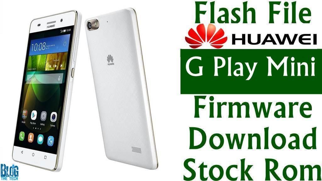 Flash File Chile Huawei G Play Mini Chc U03 B130 Firmware Download Stock Rom Firmware Rom Mini