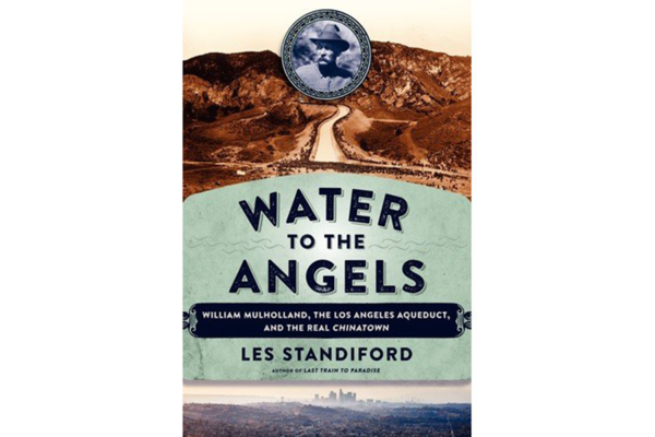 The true, heroic, and complex story of how water came to Los Angeles - CSMonitor.com