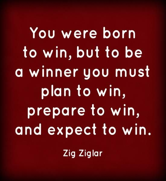 Winner Quotes Unique You Were Born To Win But To Be A Winner You Must Plan To Win .