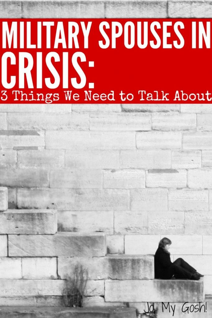 Military Spouses in Crisis 3 Things We Need to Talk About