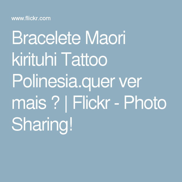 Bracelete Maori kirituhi Tattoo Polinesia.quer ver mais ? | Flickr - Photo Sharing!