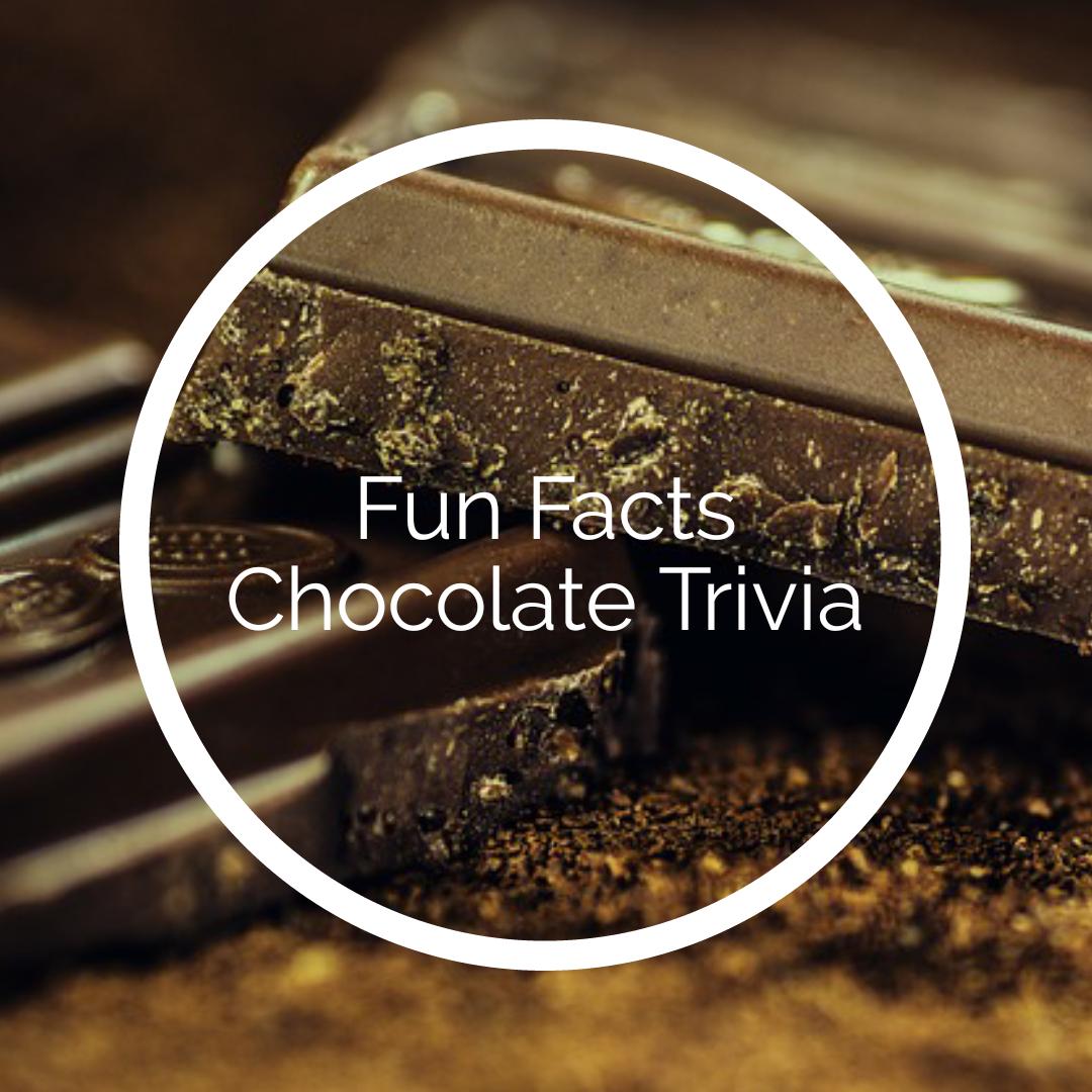Chocolate Trivia