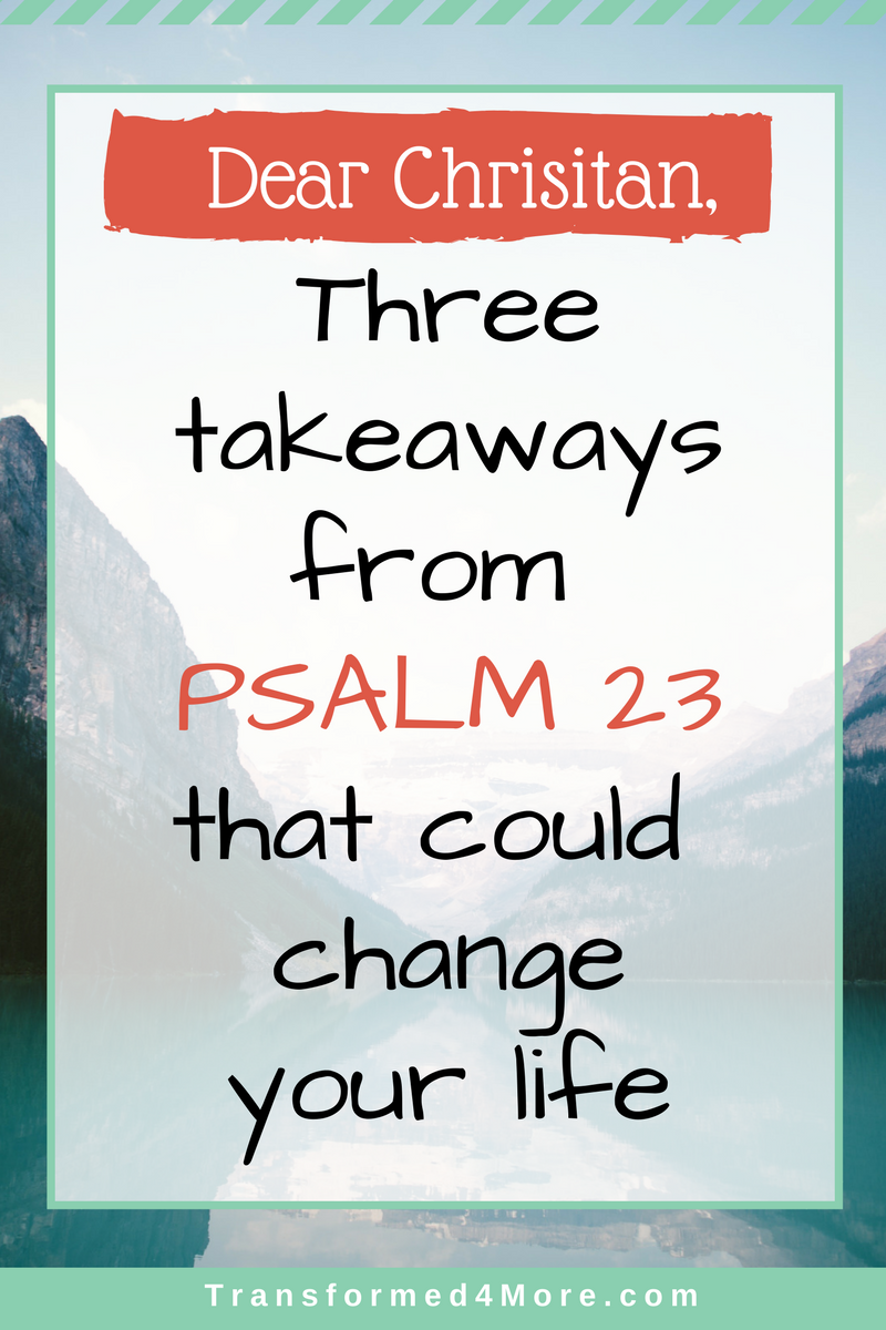 Three Life-Changing Takeaways from Psalm 23 | Our Blogs