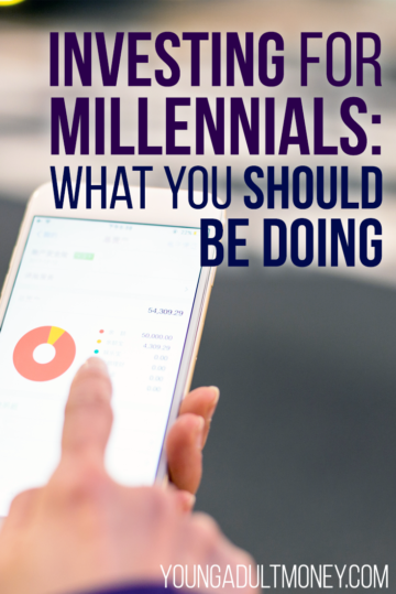 Investing for Millennials: What You Should be Doing | Young Adult Money http://www.youngadultmoney.com/2017/07/14/investing-for-millennials/