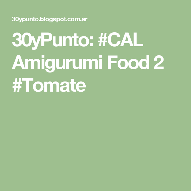 30yPunto: #CAL Amigurumi Food 2 #Tomate