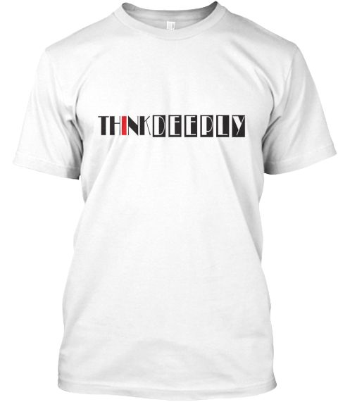 Think Deeply White áo T-Shirt Front