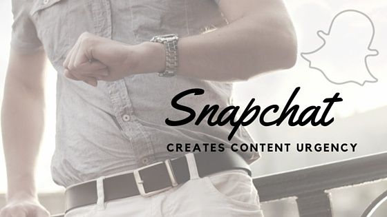 Snapchat can create content urgency for your B2B brand.