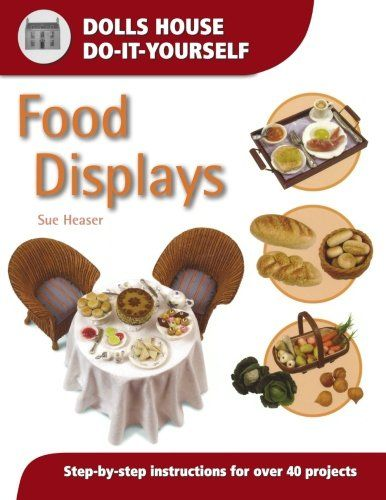 Food displays dolls house do it yourself by sue heaser another at hobbies we have a great selection of books that covers all sorts of crafts and hobbys from wood turning and whittling to making you own dolls house solutioingenieria Image collections