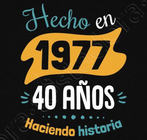 Camiseta 40 Años Haciendo Historia Cumpleaños 40 40 Años