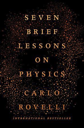 Seven Brief Lessons On Physics By Carlo Rovelli 9780399184413 Penguinrandomhouse Com Books Physics Books Best Science Books Physics