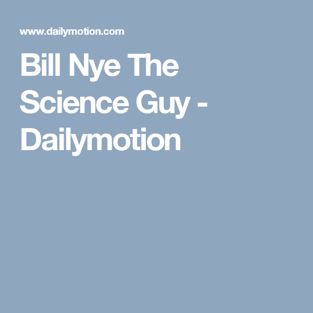 Bill nye the science guy dailymotion esl science activities and bill nye the science guy dailymotion ccuart Gallery
