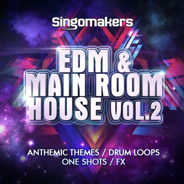 EDM & Main Room House Vol  2 from Singomakers | Splice Sounds Sample