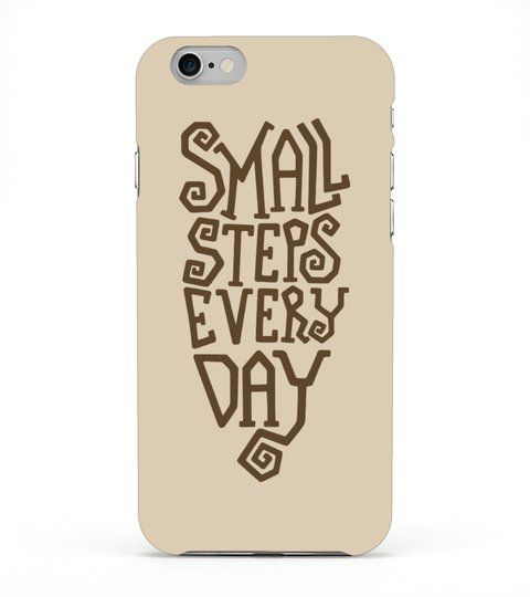 Small steps every day iPhone 6 Plus Case Shirts