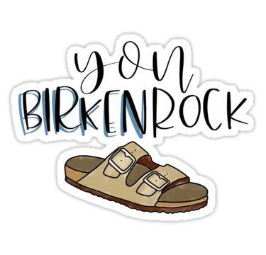 You Birkenrock Sticker Vinyl Decal Car Laptop iPhone Macbook Funny Stickers